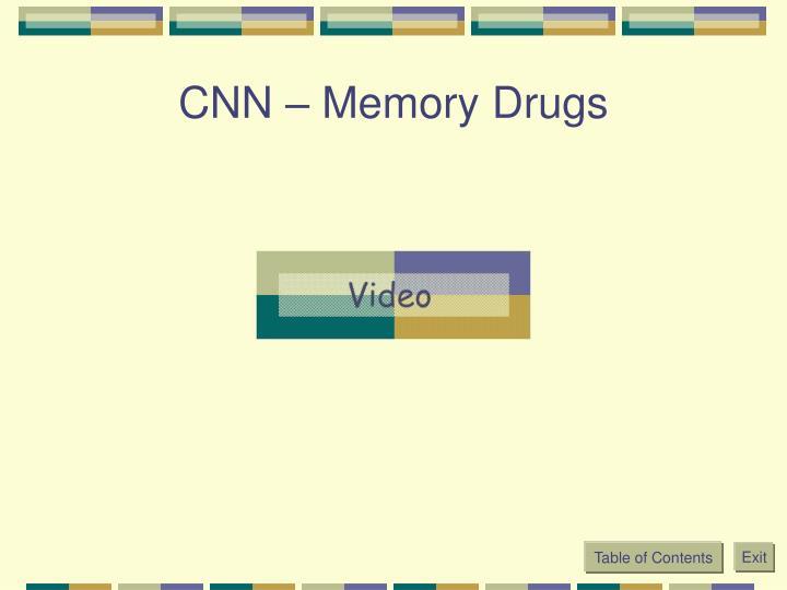 CNN – Memory Drugs