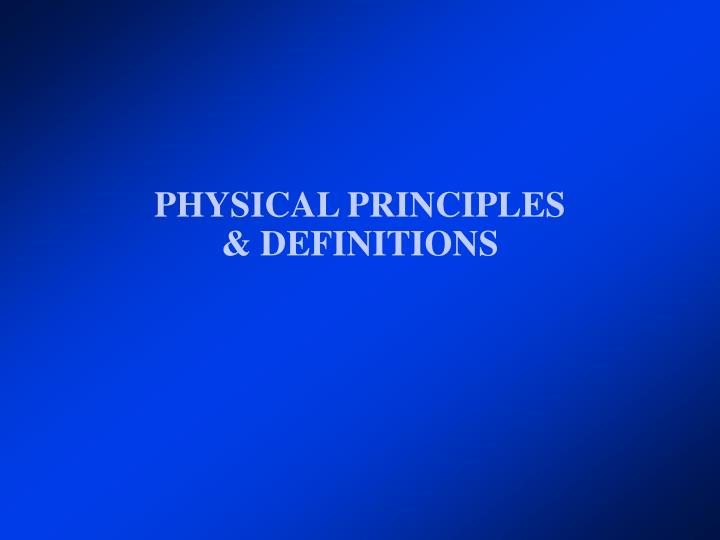 Physical principles definitions