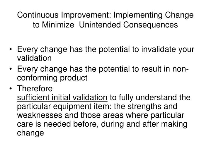 Continuous Improvement: Implementing Change to Minimize  Unintended Consequences