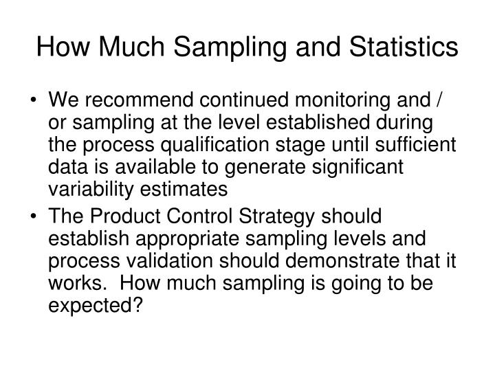 How Much Sampling and Statistics