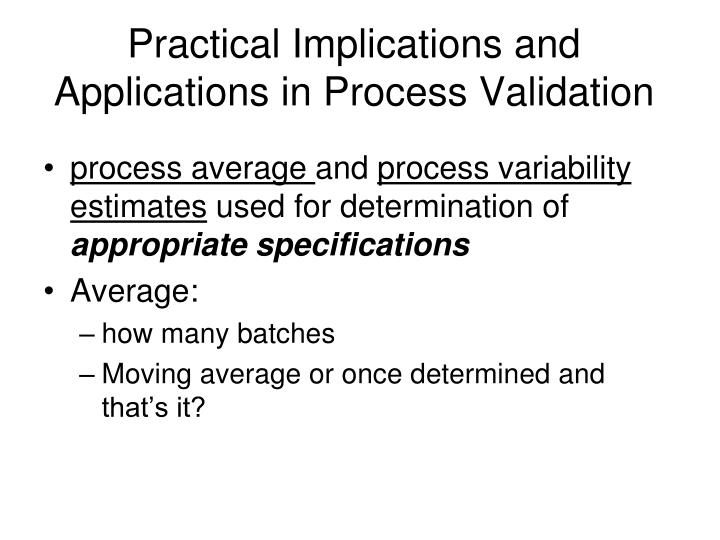 Practical Implications and Applications in Process Validation
