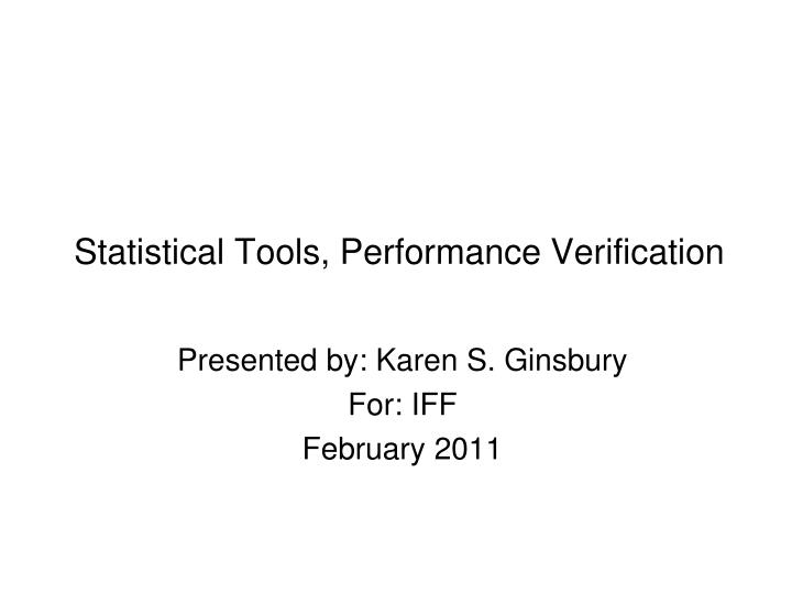 Statistical tools performance verification
