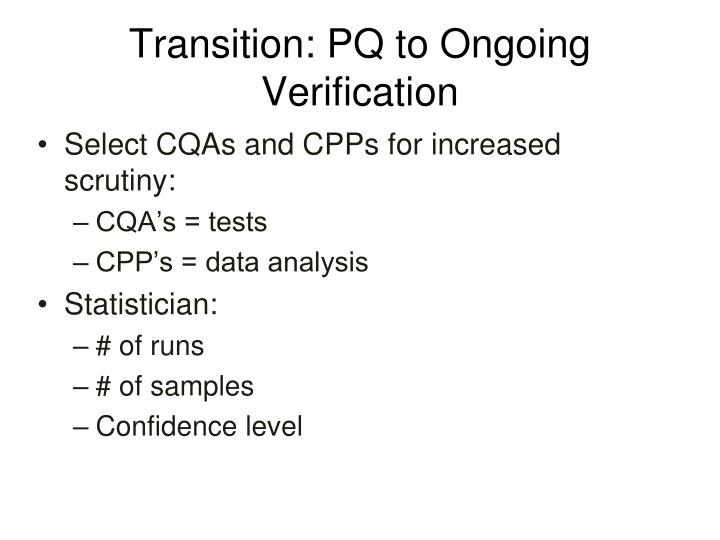 Transition: PQ to Ongoing Verification