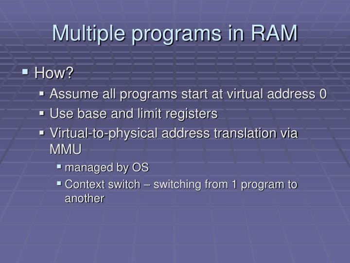 Multiple programs in RAM