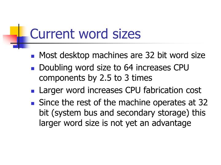 Current word sizes