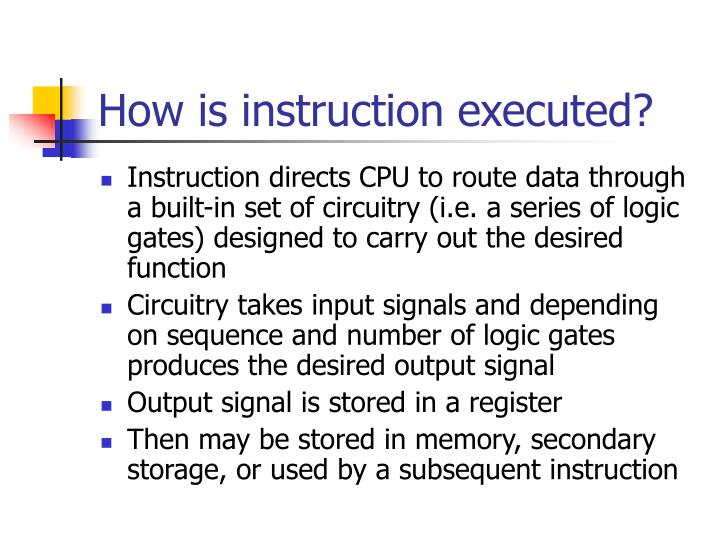 How is instruction executed?