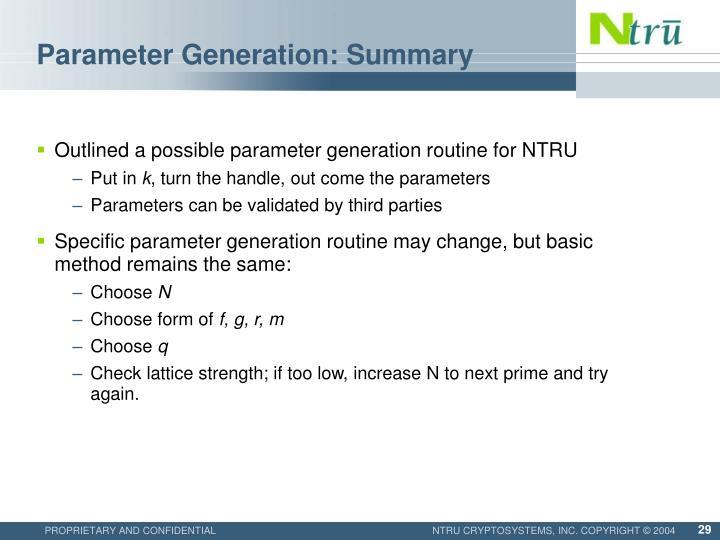 Parameter Generation: Summary