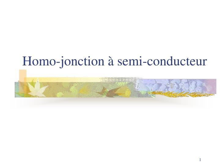 homo jonction semi conducteur n.