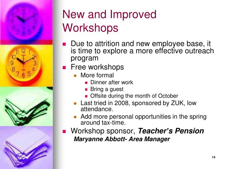 New and Improved Workshops