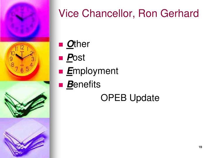 Vice Chancellor, Ron Gerhard