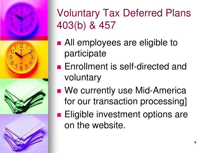 Voluntary Tax Deferred Plans 403(b) & 457