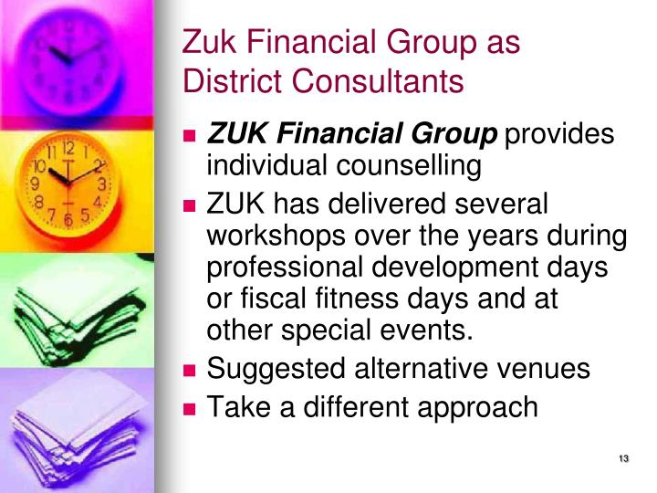 Zuk Financial Group as District Consultants