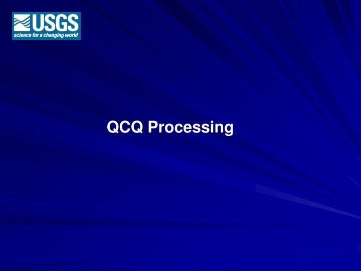 QCQ Processing