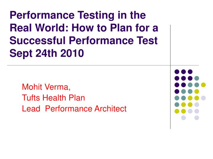 performance testing in the real world how to plan for a successful performance test sept 24th 2010 n.