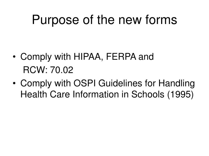 Purpose of the new forms