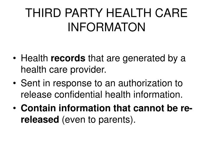 THIRD PARTY HEALTH CARE INFORMATON