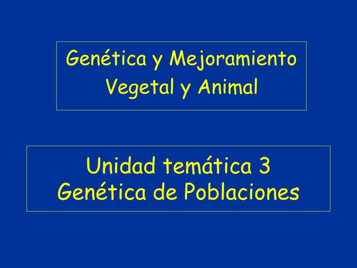 unidad tem tica 3 gen tica de poblaciones n.