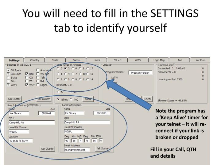 You will need to fill in the SETTINGS tab to identify yourself