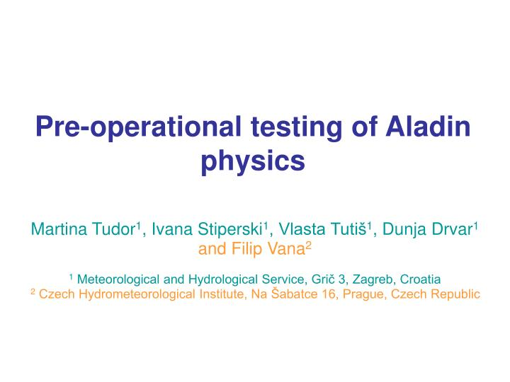 pre operational testing of aladin physics n.