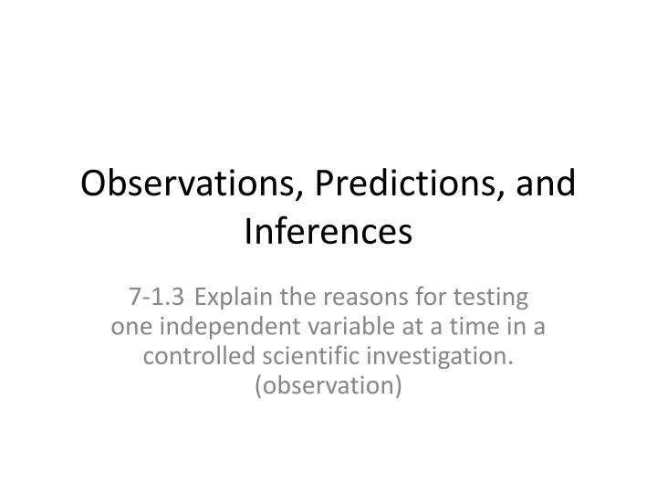 observations predictions and inferences n.