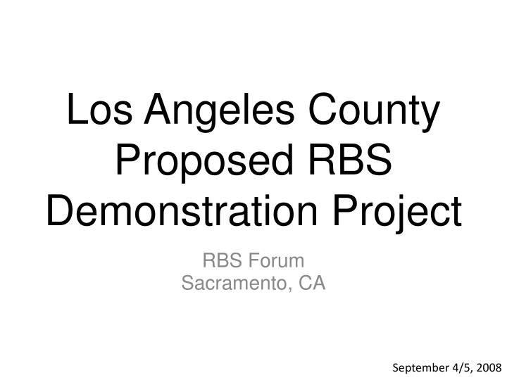Los angeles county proposed rbs demonstration project