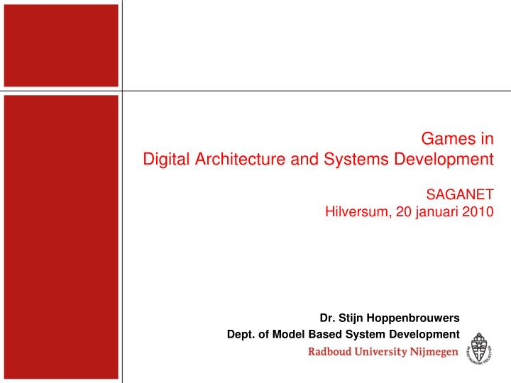 Dr stijn hoppenbrouwers dept of model based system development