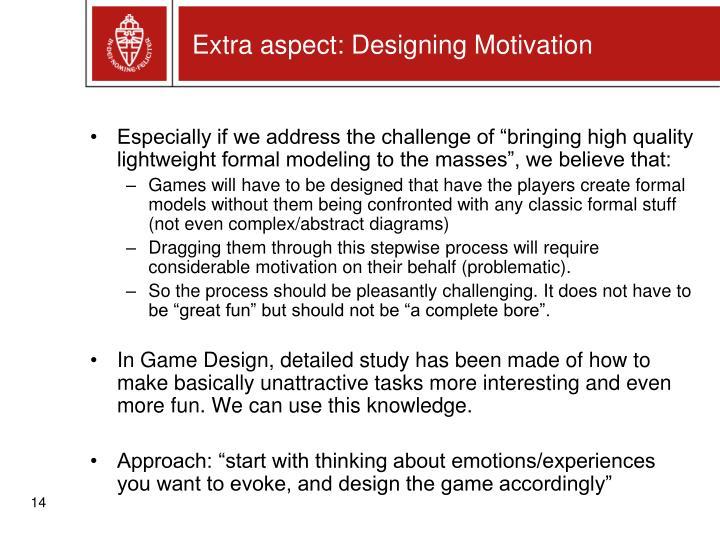 Extra aspect: Designing Motivation