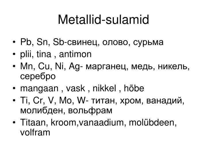 Metallid-sulamid