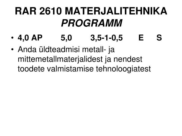 Rar 2610 materjalitehnika programm