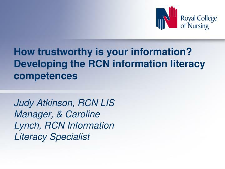How trustworthy is your information developing the rcn information literacy competences