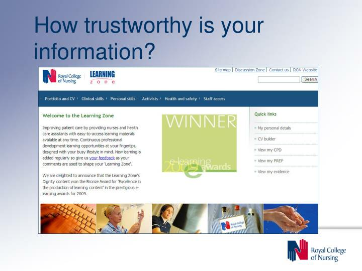 How trustworthy is your information?