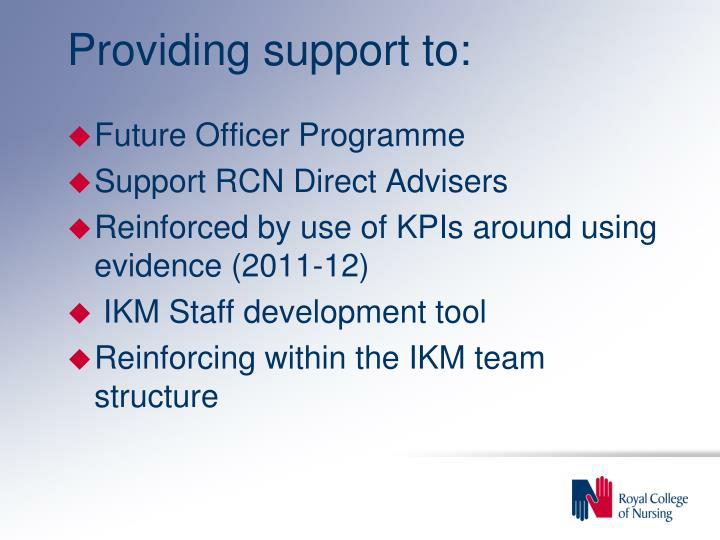 Providing support to: