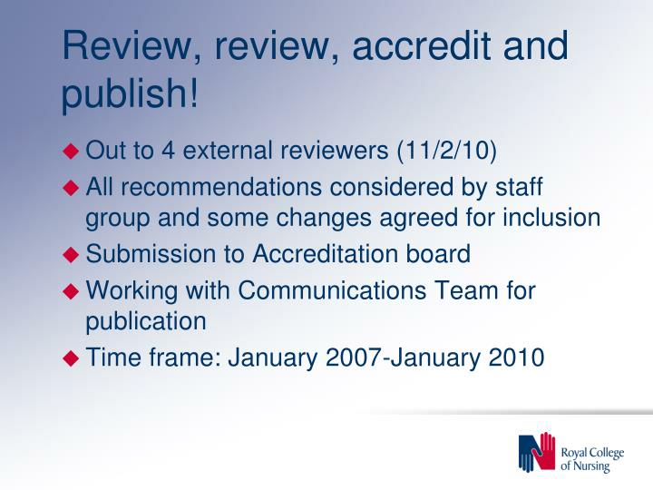 Review, review, accredit and publish!