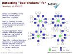 detecting bad brokers for neville et al kdd 05