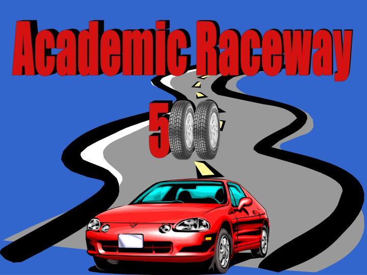 academic raceway 500 n.