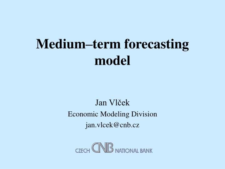 medium term forecasting model n.