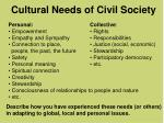 cultural needs of civil society