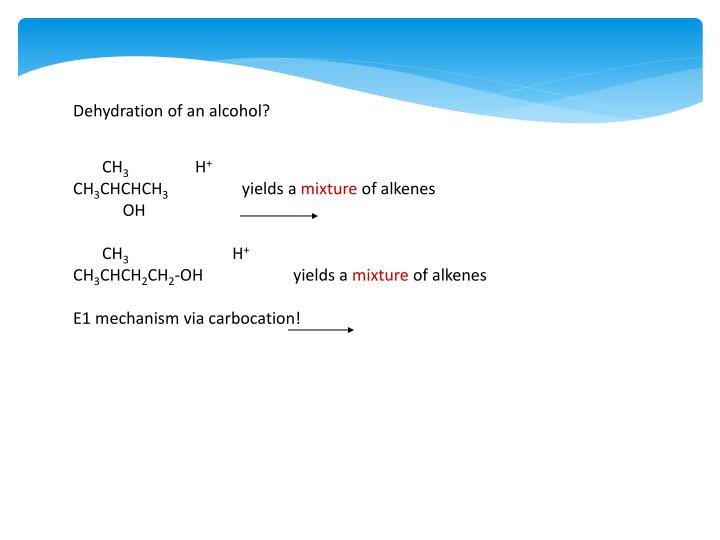 Dehydration of an alcohol?