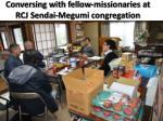 conversing with fellow missionaries at rcj sendai megumi congregation
