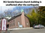 rcj sendai kaanan church building is unaffected after the earthquake