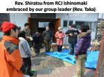rev shiratsu from rcj ishinomaki embraced by our group leader rev taka