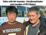 tobie with mr inomata rice bread baker and member of rcj watari