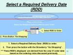 select a required delivery date rdd