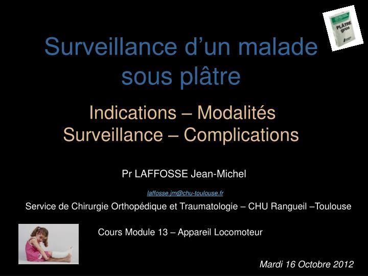 surveillance d un malade sous pl tre indications modalit s surveillance complications n.