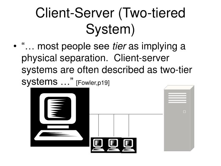 Client-Server (Two-tiered System)
