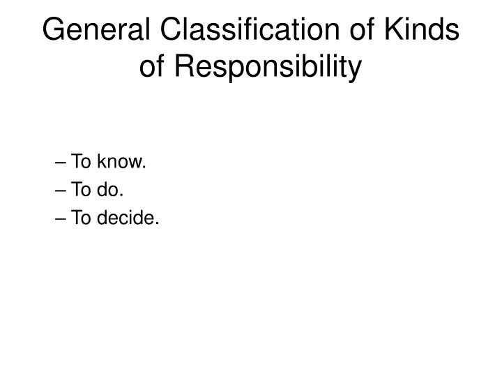 General Classification of Kinds of Responsibility