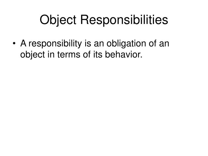 Object Responsibilities