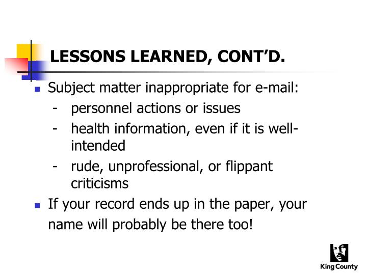 LESSONS LEARNED, CONT'D.