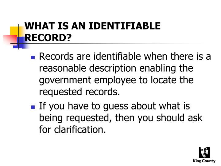 WHAT IS AN IDENTIFIABLE RECORD?