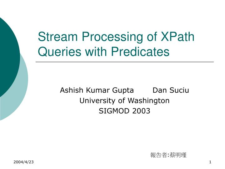 stream processing of xpath queries with predicates n.